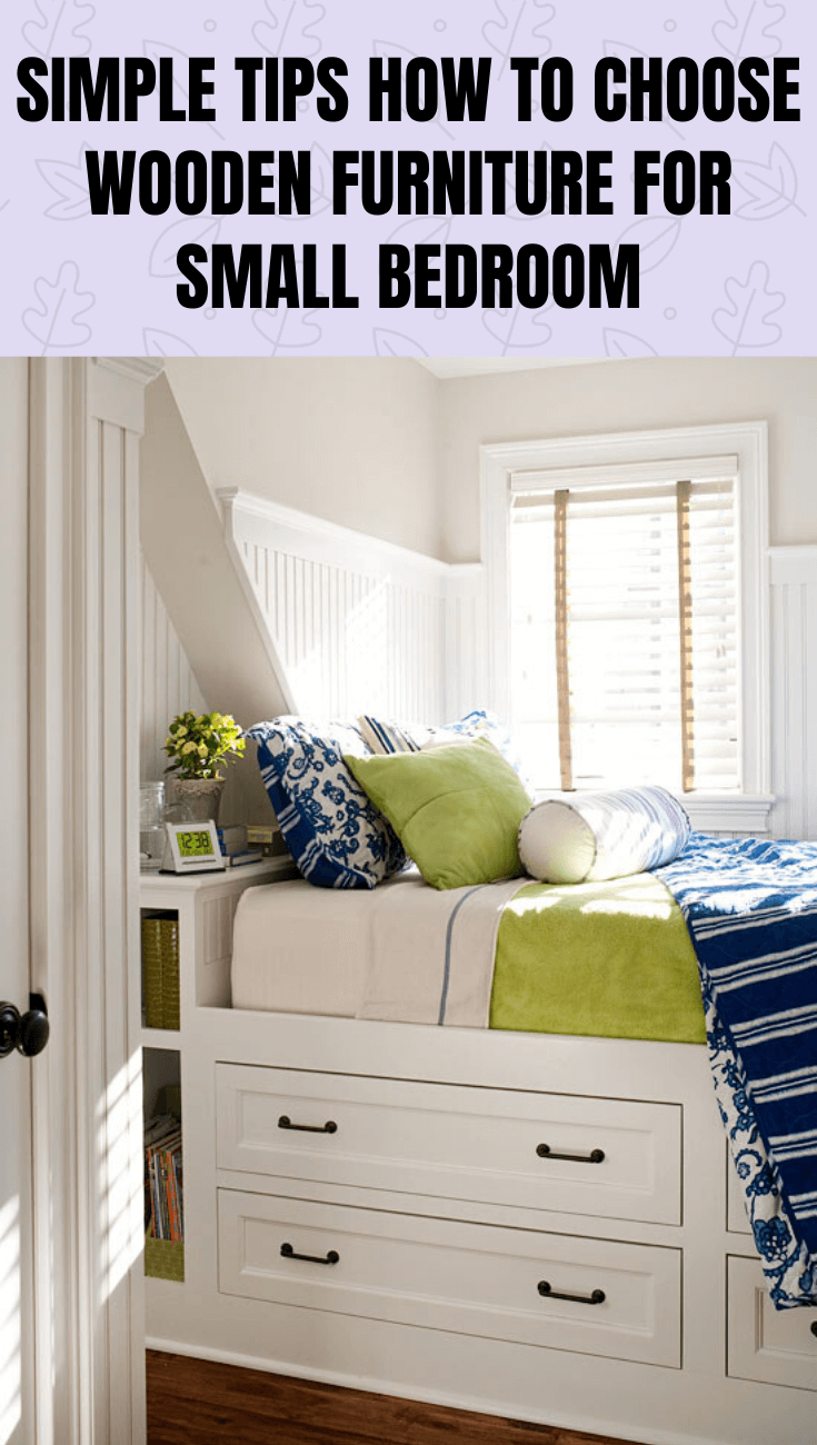SIMPLE TIPS HOW TO CHOOSE WOODEN FURNITURE FOR SMALL BEDROOM